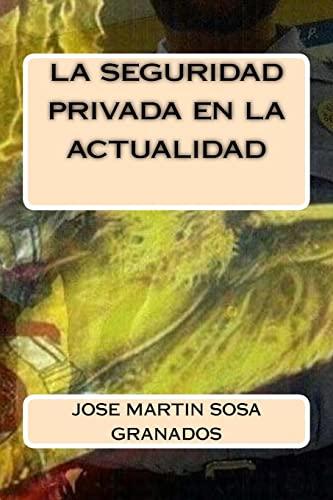 La Seguridad Privada En La Actualidad: Granados, Jose Martin