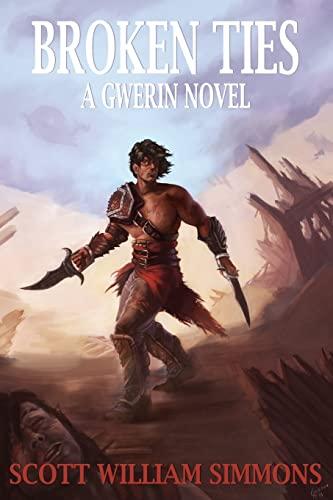 9781518711121: Broken Ties: A Gwerin Novel (Gwerin Series) (Volume 2)