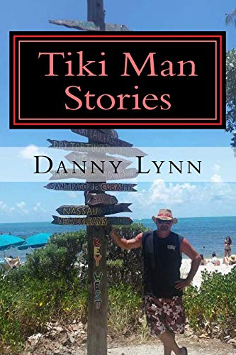 9781518712173: Tiki Man Stories: More Rambling thoughts of a traveling Tiki Man continue with Tiki Man stories (Volume 2)
