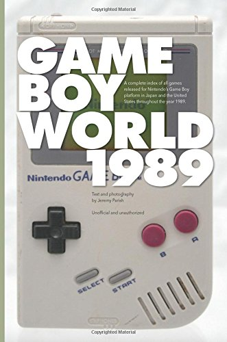9781518713262: Game Boy World: 1989: A History of Nintendo Game Boy, Vol. I (Black & White Edition | Unofficial and Unauthorized) (Volume 1)