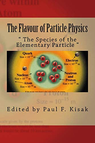 The Flavour of Particle Physics: The Species: Kisak, Edited by