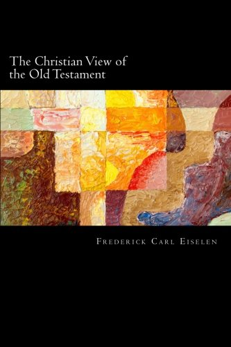 9781518713910: The Christian View of the Old Testament