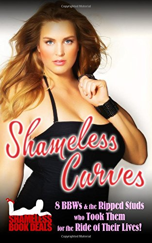 9781518715396: Shameless Curves: 8 BBW and the Ripped Studs who Took Them for the Ride of Their Lives!: Volume 8 (Shameless Book Bundles)
