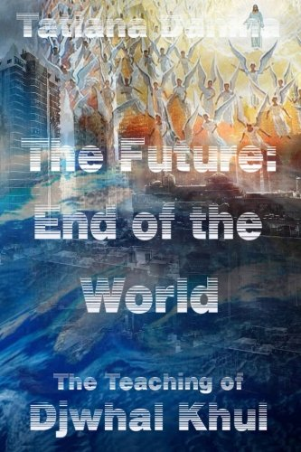 9781518715563: The Future: End of the World - The Teaching of Djwhal Khul (Volume 12)
