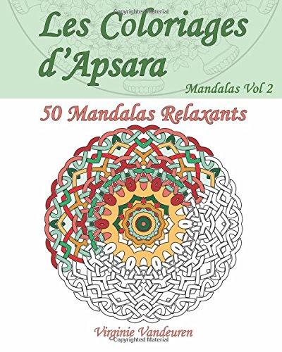 9781518715792: Les Coloriages d'Apsara - Mandalas Volume 2 - 50 Mandalas Relaxants (French Edition)