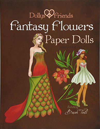 9781518715884: Fantasy Flowers Paper Dolls Dollys and Friends: wardrobe no 7 Fantasy Flowers (Dollys and Friends Paper Dolls) (Volume 7)
