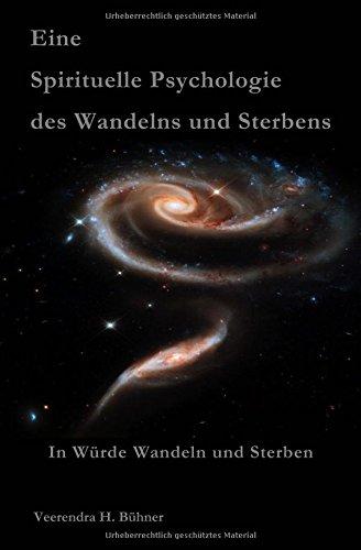9781518715983: Eine Spirituelle Psychologie des Wandelns und Sterbens: In Würde Wandeln und Sterben (German Edition)