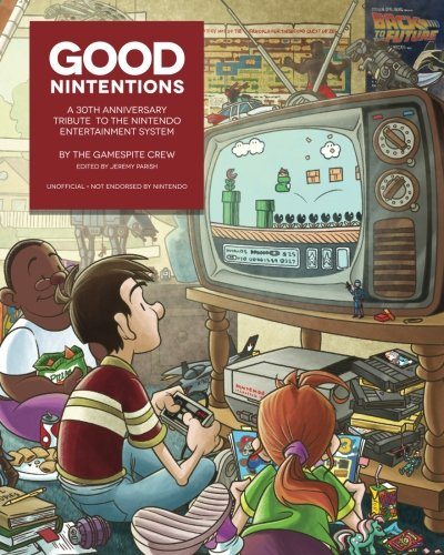 9781518717994: Good Nintentions: 30 Years of NES: An Unofficial Survey of the Nintendo Entertainment System   Black & White Edition (GameSpite Journal) (Volume 1)