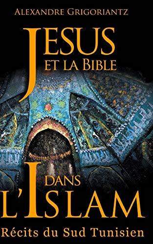 9781518718038: Jésus et la Bible dans l'Islam: Récits du sud tunisien