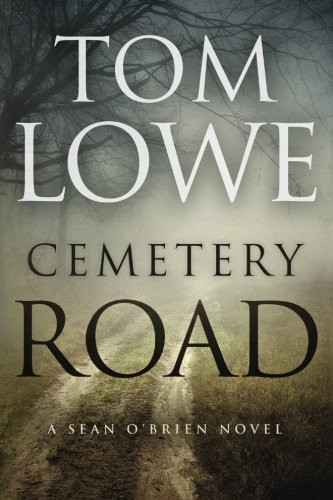 Cemetery Road (Sean O'Brien) (Volume 7): Tom Lowe