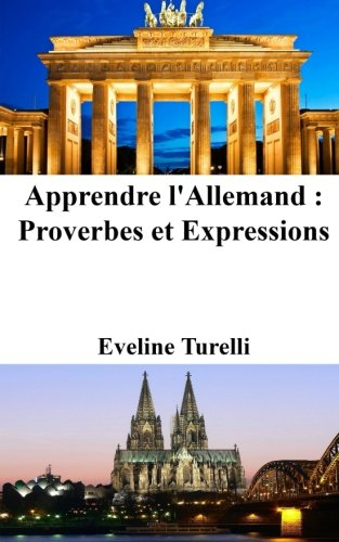 9781518719332: Apprendre l'Allemand : Proverbes et Expressions