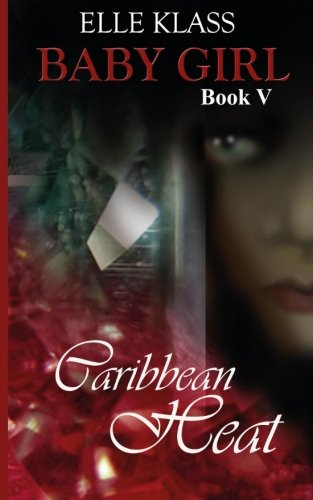 9781518719752: Caribbean Heat (Baby Girl) (Volume 5)