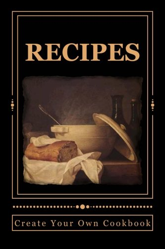 9781518719844: RECIPES ~ Create Your Own Cookbook: Blank Cookbook Formatted for Your Menu Choices (Blank Books by Cover Creations)