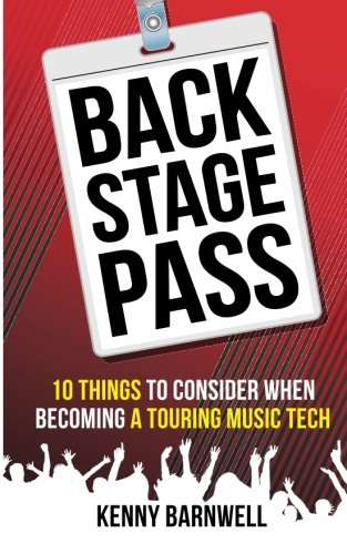 9781518721458: Backstage Pass: 10 Things to Consider When Becoming a Touring Music Tech