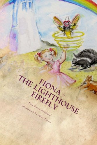 Fiona - the Lighthouse Firefly: Judi Getch Brodman