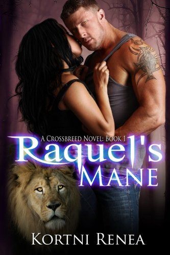 Raquel's Mane: CrossBreed Novel: Book 1: Kortni Renea