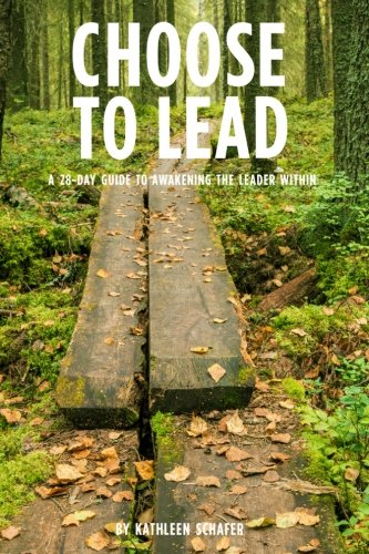 9781518722127: Choose to Lead: A 28-Day Guide to Awakening the Leader Within