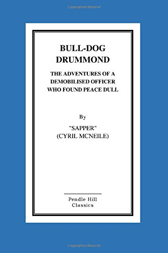 9781518723278: Bull-Dog Drummond The Adventures Of A Demobilised Officer Who Found Peace Dull