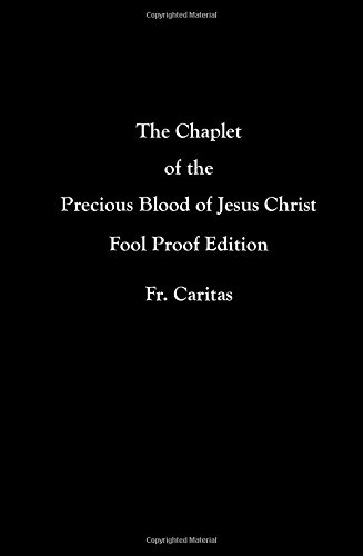 9781518724411: The Chaplet of the Precious Blood of Jesus Christ: Fool Proof Edition