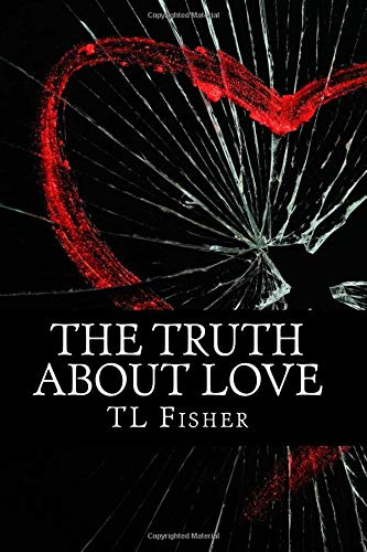 9781518725241: The Truth About Love (The Whole Truth Series) (Volume 1)