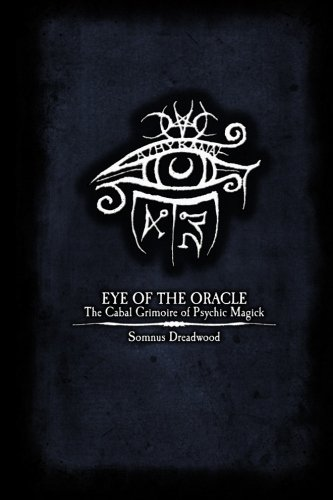 9781518725784: Eye of the Oracle: The Cabal Grimoire of Psychic Magick