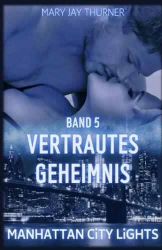 9781518725913: Vertrautes Geheimnis (Manhattan City Lights) (Volume 5) (German Edition)