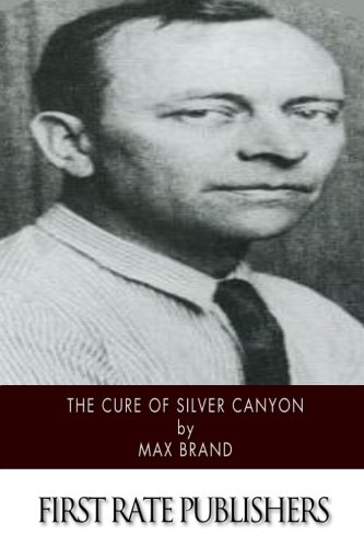 9781518726705: The Cure of Silver Canyon