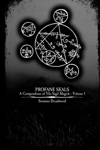 9781518726781: Profane Seals: A Compendium of Vile Sigil Magick - Volume I