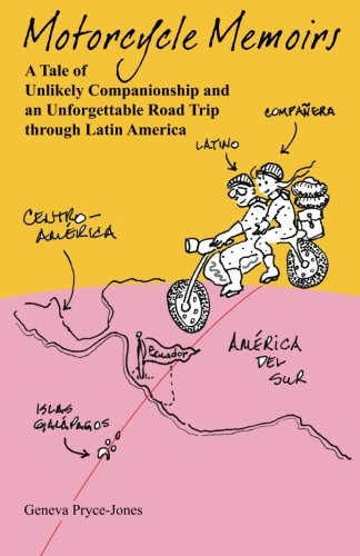 9781518727375: Motorcycle Memoirs: A Tale of Unlikely Companionship and an Unforgettable Road Trip through Latin America