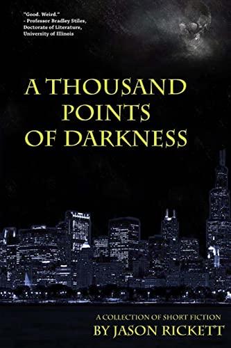 A Thousand Points of Darkness: Rickett, Jason