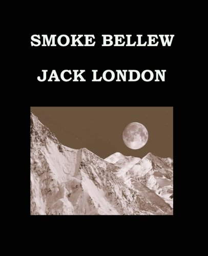 9781518730658: SMOKE BELLEW Jack London: Full Version - (Second Version) Large Print Edition - Publication date: 1912