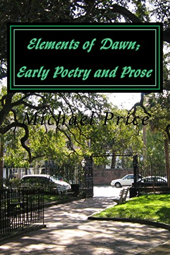 9781518731051: Elements of Dawn; Early Poetry and Prose