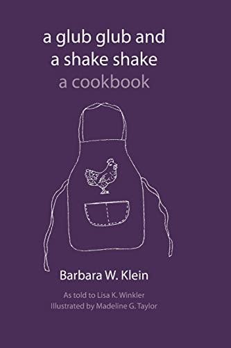 9781518731914: A Glub Glub and a Shake Shake: Recipes