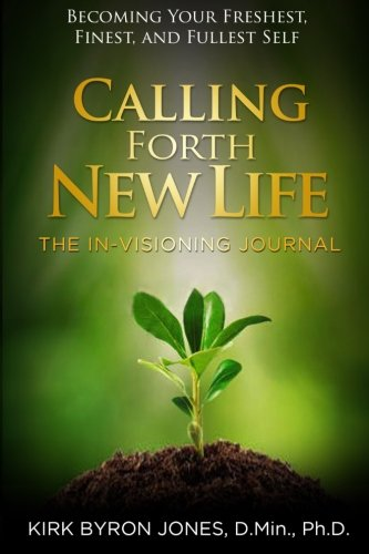 9781518734786: Calling Forth New Life: The In-Visioning Journal