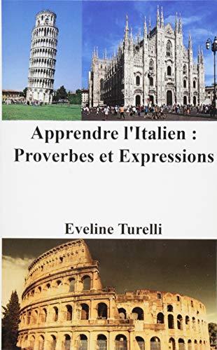 Apprendre L'Italien: Proverbes Et Expressions: Turelli, Eveline