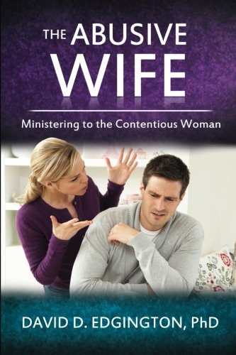 9781518736223: The Abusive Wife: Ministering to the Contentious Woman