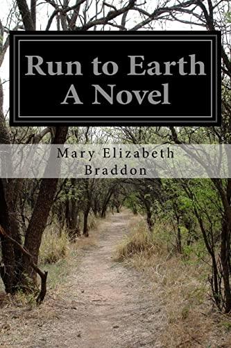 9781518736353: Run to Earth A Novel