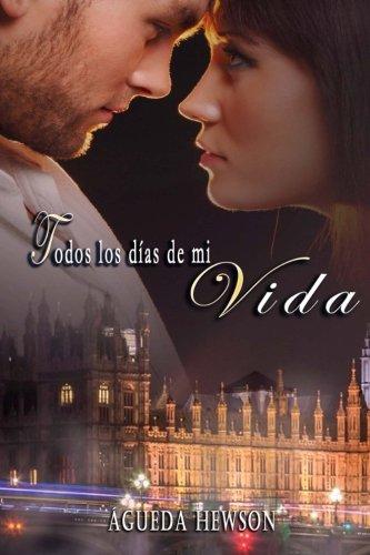 9781518736513: Todos los dias de mi vida (Spanish Edition)
