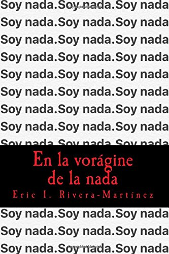 En la vorágine de la nada (Spanish Edition): Eric Iv�n Rivera-Mart�nez