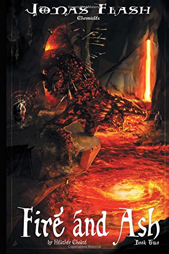 9781518737022: Fire and Ash: Epic Fantasy Adventure (Jonas Flash Chronicles) (Volume 2)