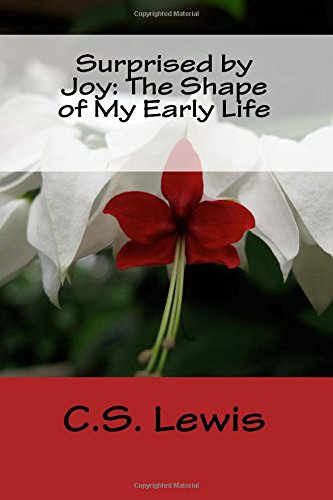 9781518737169: Surprised by Joy: The Shape of My Early Life