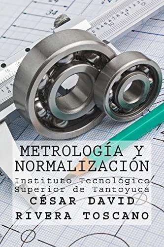 Metrologia y Normalizacion: Rivera Toscano, M.
