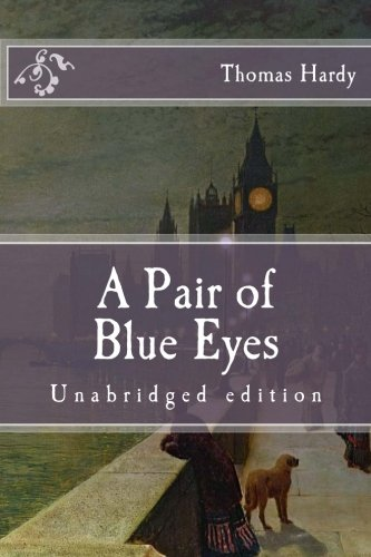 9781518737886: A Pair of Blue Eyes: Unabridged edition (Immortal Classics)