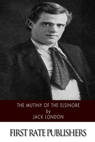 9781518737916: The Mutiny of the Elsinore