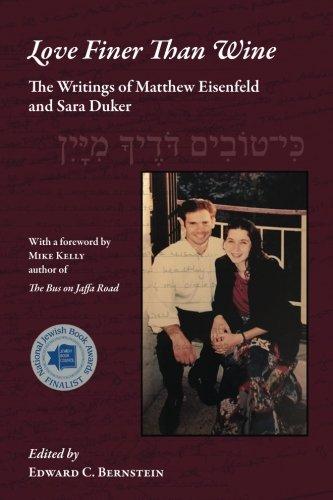 9781518738173: Love Finer Than Wine: The Writings of Matthew Eisenfeld and Sara Duker