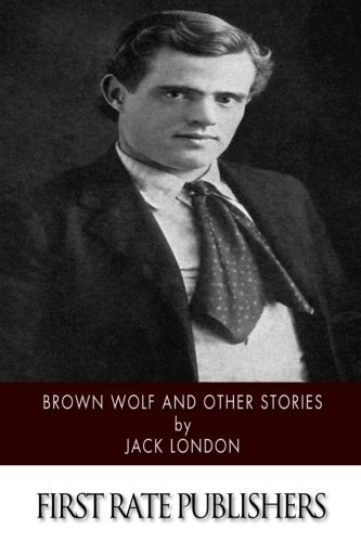 9781518738296: Brown Wolf and Other Stories