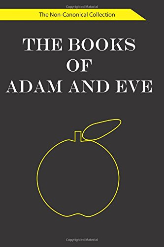 9781518744105: The Books of Adam and Eve: The Non-Canonical Collection