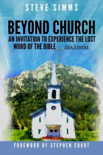 9781518744563: Beyond Church: The Lost Word Of The Bible- Ekklesia
