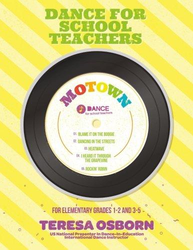 9781518745331: Motown: For Elementary Grades 1-2 and 3-5 (Dance for School Teachers) (Volume 3)