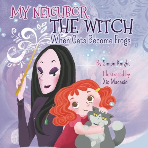 9781518747762: My Neighbor the Witch — When Cats Become Frogs